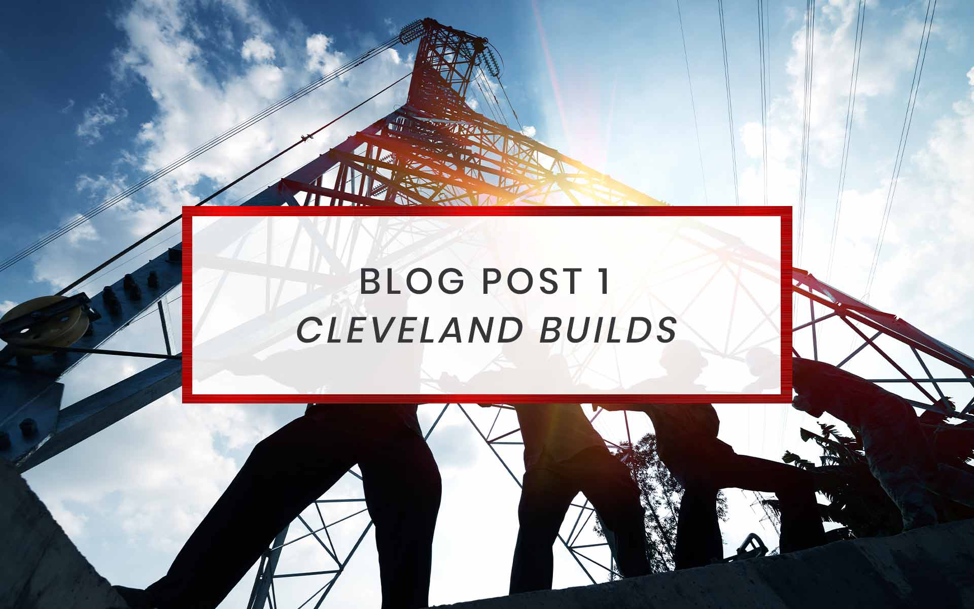 Cleveland Builds | Union Construction Readiness Program