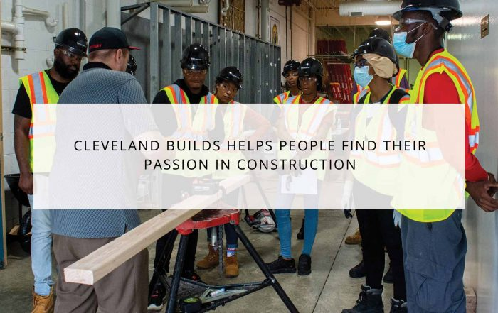 'Cleveland Builds' helps people find their passion in construction