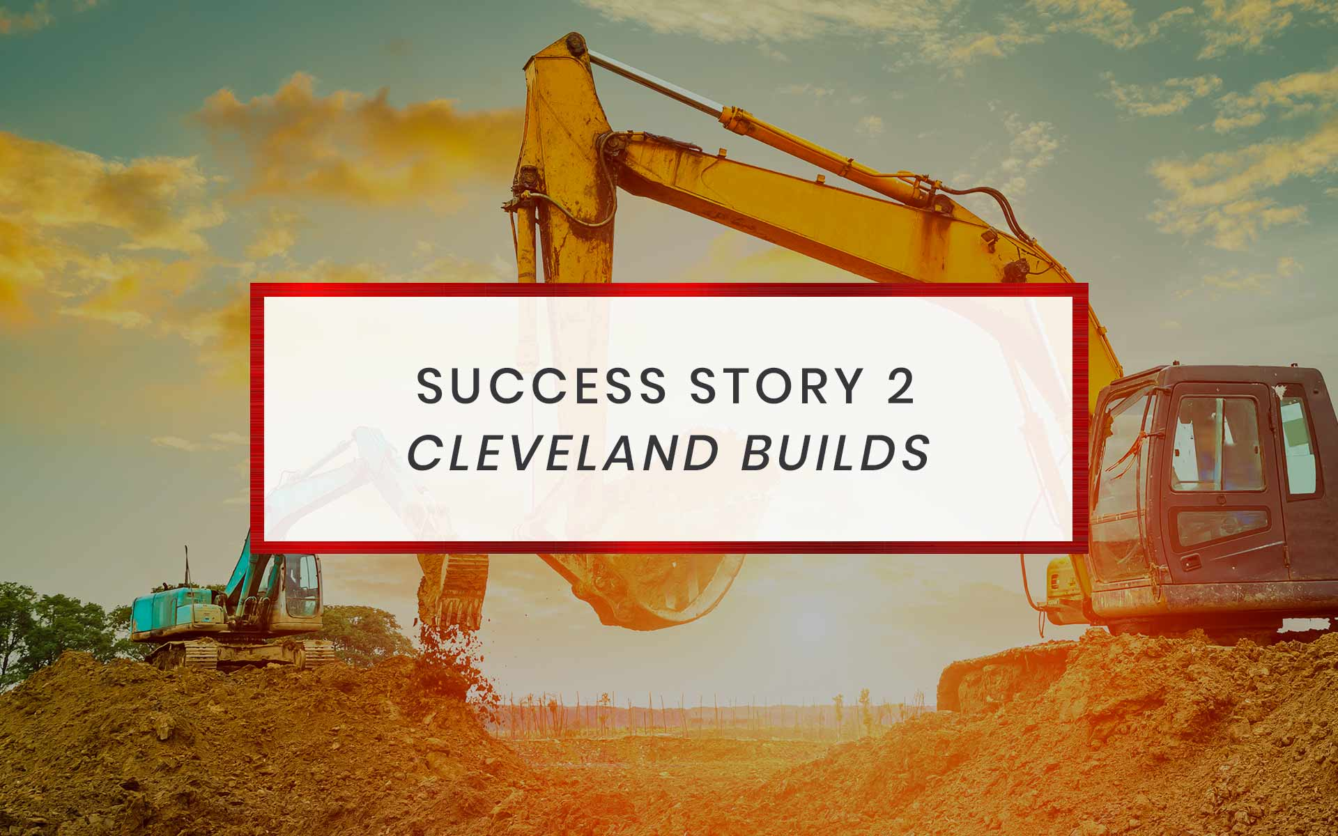 Cleveland Builds | Success Stories
