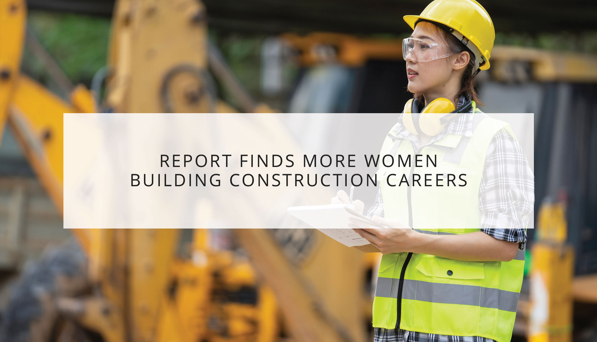 Report Finds More Women Building Construction
